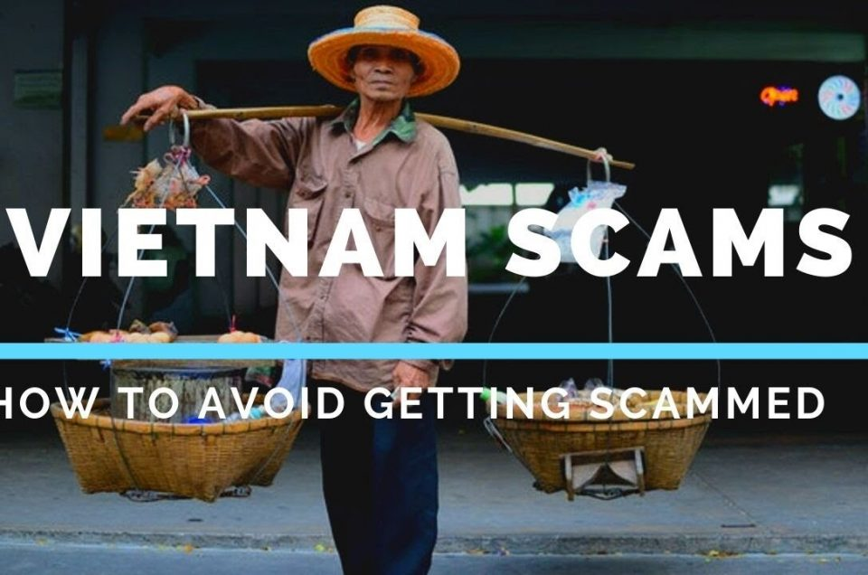 Top 7 common scams in Vietnam you need to know